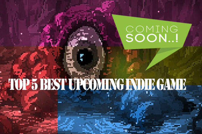 Top-5-Best-Upcoming-Indie-Game