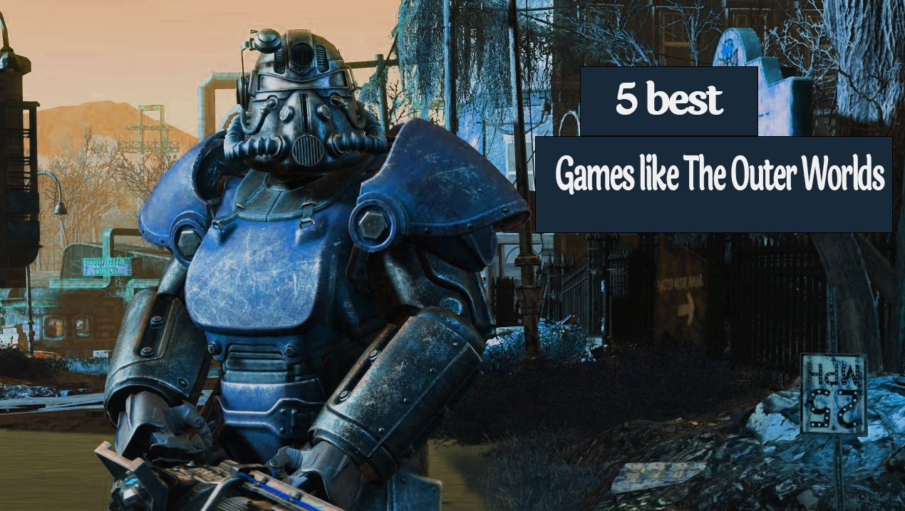 5 Best Games like The Outer Worlds