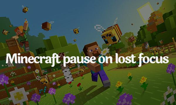 Minecraft pause on lost focus